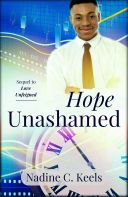 Hope Unashamed, a coming of age romance: http://wp.me/pwlMY-2I6