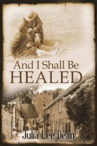And I Shall Be Healed